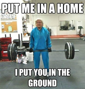 old-lady-weight-lifting-put-me-in-a-home-put-you-in-the-ground-gym-1354541964i